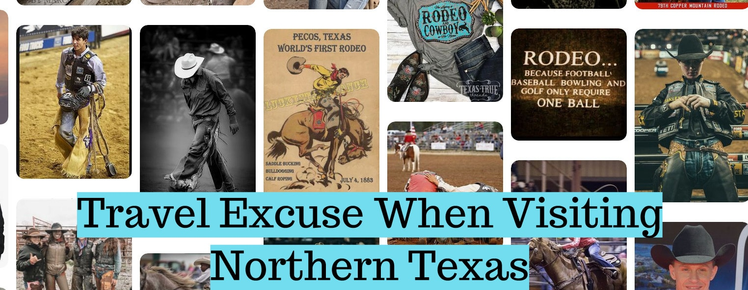 Travel Excuse When Visiting Northern Texas