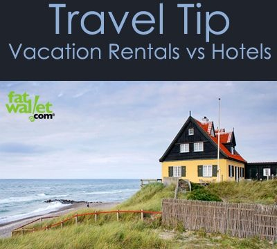Travel Tip: Vacation Rentals vs. Hotels