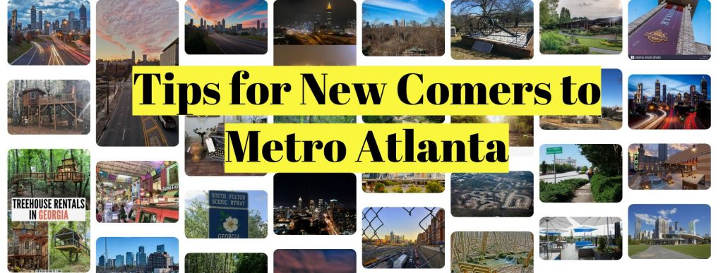 Tips for New Comers to Metro Atlanta