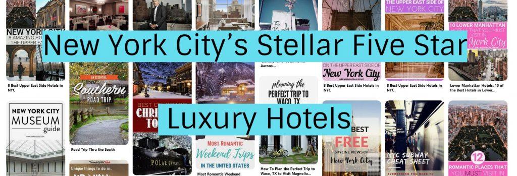 New York City Stellar Five Star Luxury Hotels