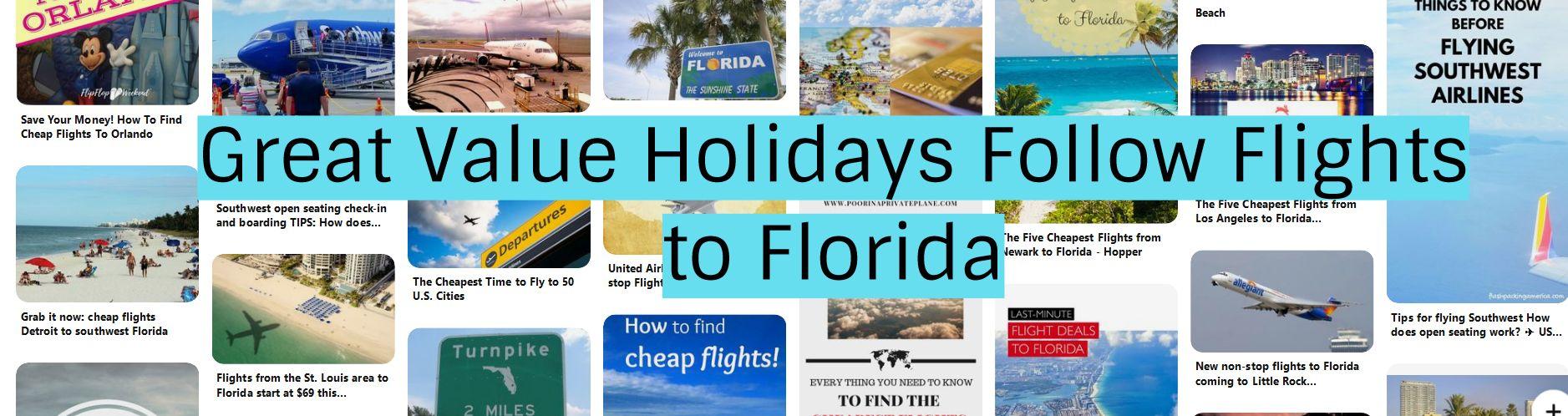 Great Value Holidays Follow Flights to Florida