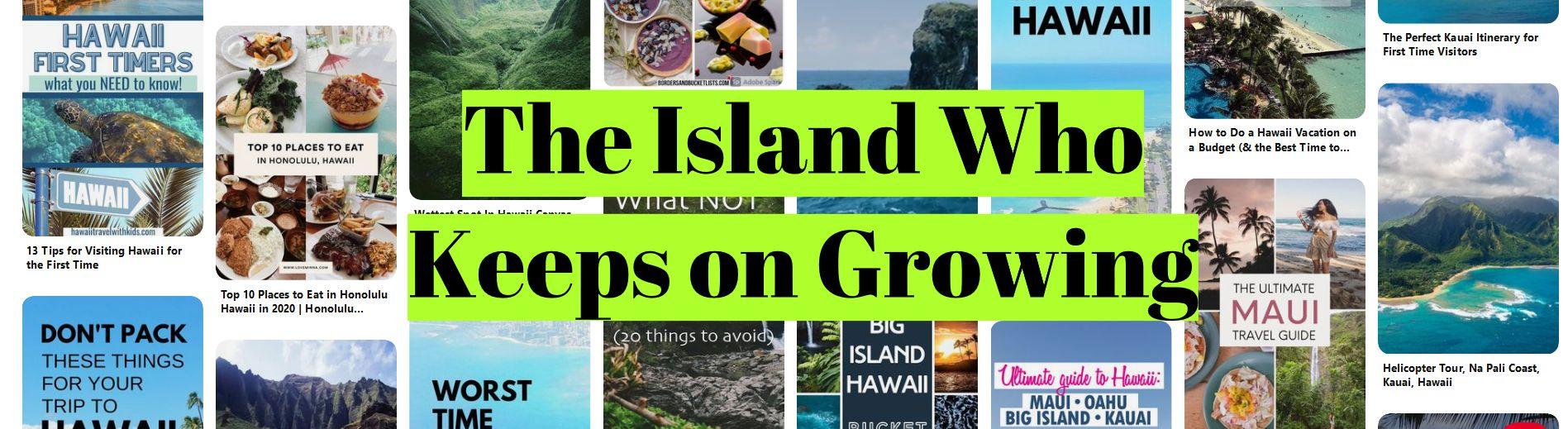 Hawaii - The Island Who Keeps on Growing